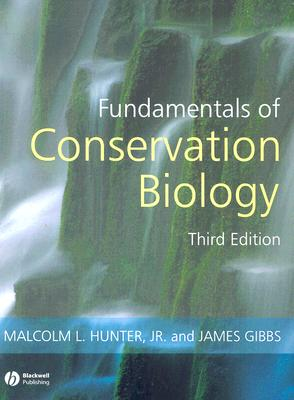 Fundamentals of Conservation Biology By Hunter, Malcolm L./ Gibbs, James P.
